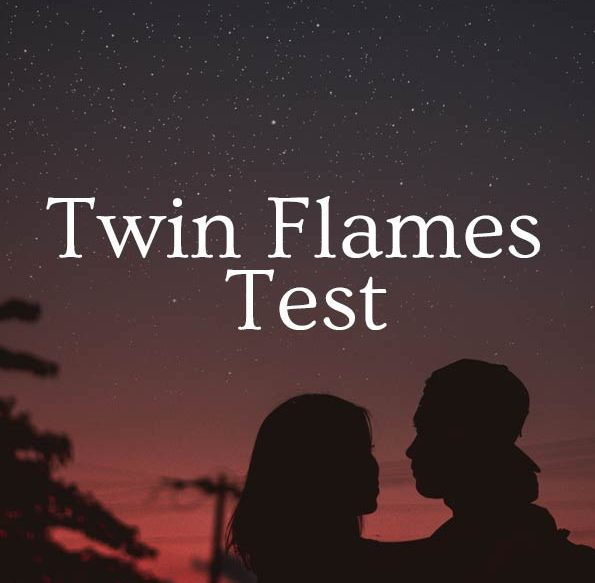 Twin Flames Test. Have You Found Your Twin Flame?